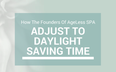 How The Founders of AgeLess SPA Adjust to Daylight Saving Time